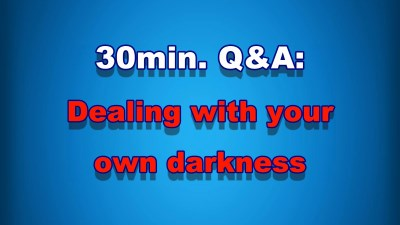 Dealing with your own darkness