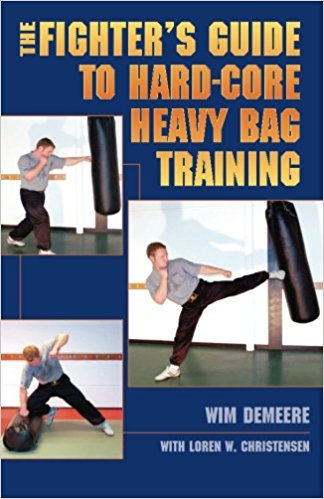 Fighter's Guide to Hard-Core Heavy Bag Training Wim Demeere