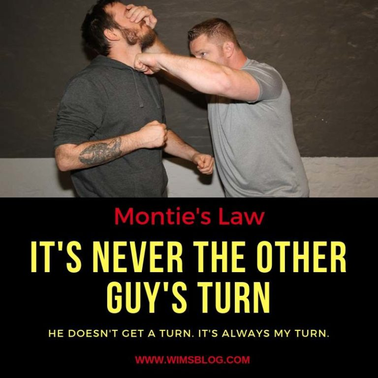 Montie's Law of self defense
